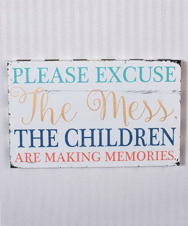 Another great find on #zulily! 'Excuse the Mess' Wall Sign #zulilyfinds