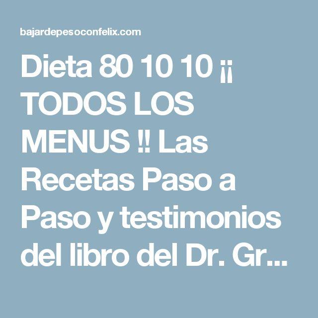 Dieta 80 10 10 ¡¡ TODOS LOS MENUS !! Las Recetas Paso a Paso y testimonios del libro del Dr. Graham   Bajar de Peso con Félix