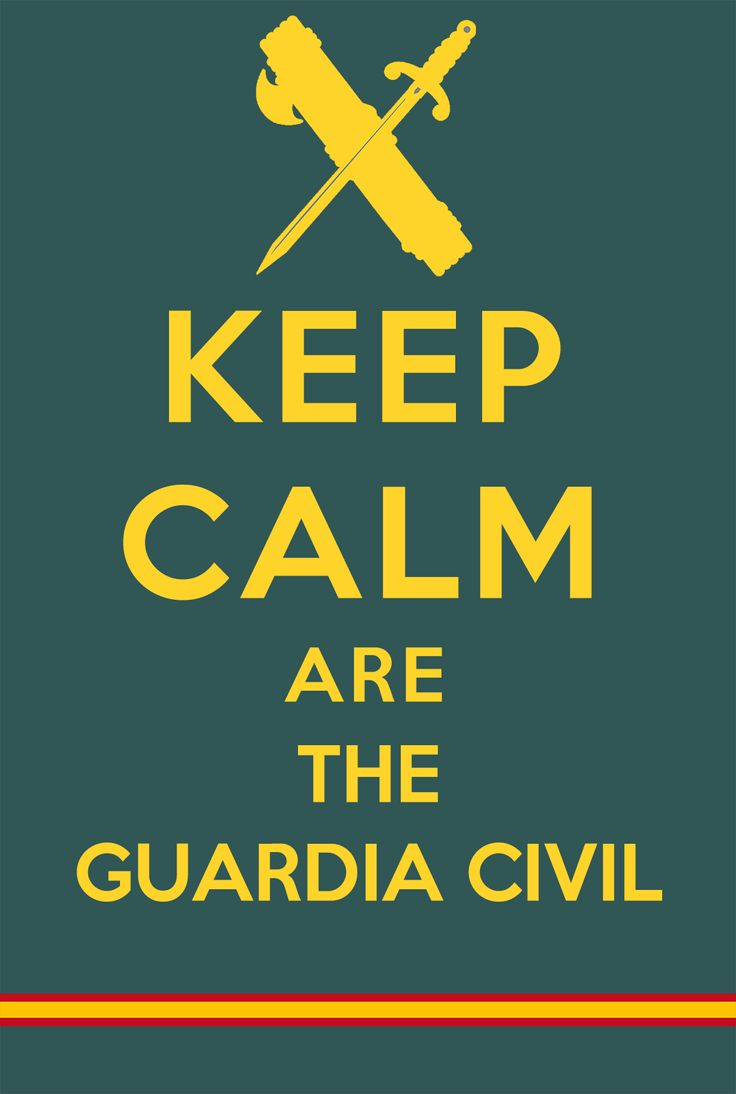 Keep Calm Are The Guardia Civil  #GuardiaCivil