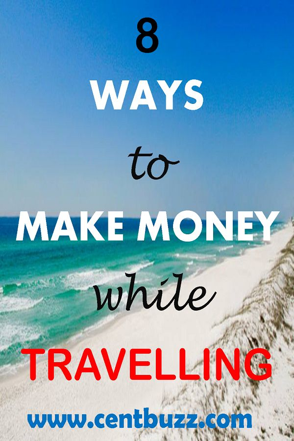 8 Ways to Make Money while Travelling -
