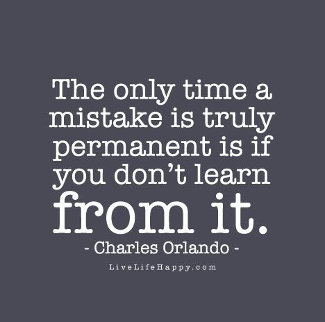 The Only Time a Mistake Is