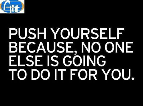 push yourself because no one else is going to do it for you. #Alagappa #Institute #of #Technology