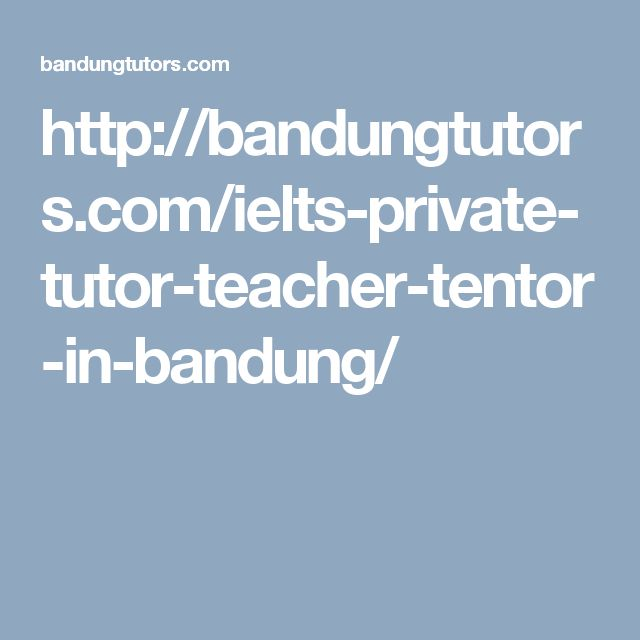http://bandungtutors.com/ielts-private-tutor-teacher-tentor-in-bandung/