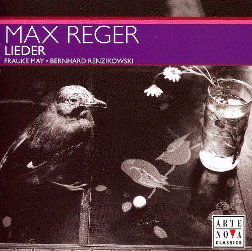 Max Reger: Lieder [CD]