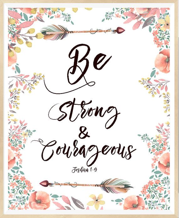 Be Strong And Courageous Joshua 1:9 Scripture by LeelaPrintableArt #bibleverse…