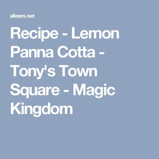 Recipe Lemon Panna Cotta Tony S Town Square Magic Kingdom