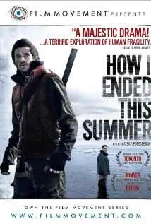 How I Ended This Summer (2010) -- Beautifully and starkly shot, this Russian film about isolation and generational differences keeps the viewer tightly wound without all the sound and special effects of other modern thrillers. Two simple decisions, one from each character, start a chain reaction of events that eventually lead the script a little too far astray. But the point is still clear: misunderstandings can lead to fear, which can lead us to do some pretty stupid and messed up things.