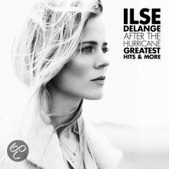 Ilse de Lange - After The Hurricane - Greatest Hits & More