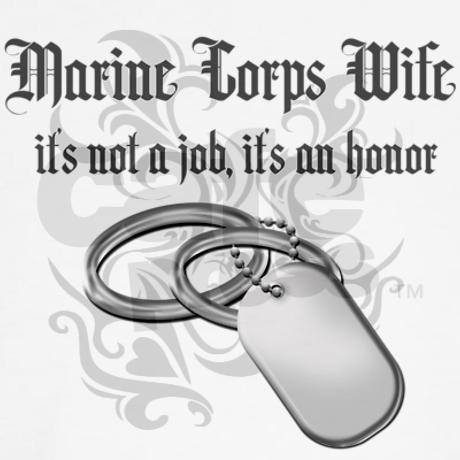 THank you! I am tired of wives saying its a job.. Being married in general is a job. I am honored to be married to my marine!