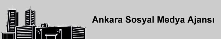 Ankara Sosyal Medya Yönetimi