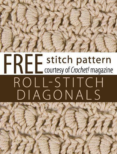 Free Roll-Stitch Diagonals Stitch Pattern from Crochet! magazine. Download here: http://www.crochetmagazine.com/stitch_patterns.php?pattern_id=68