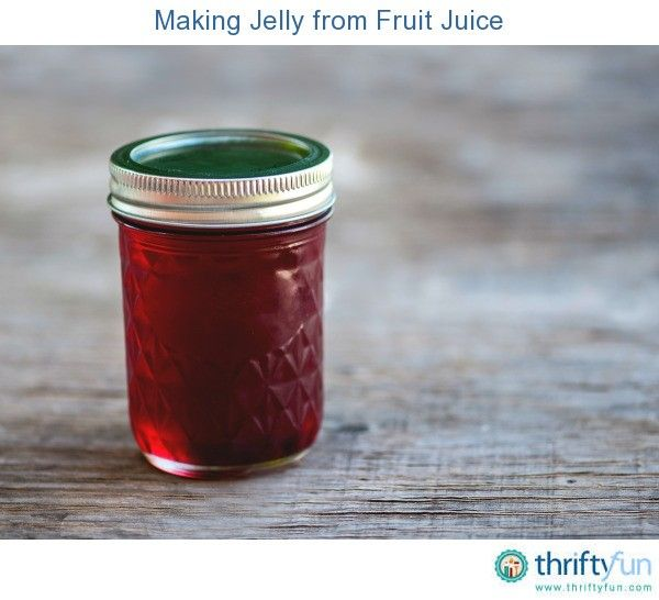 This is a guide about making jelly from fruit juice. A quick way to make jelly even if you don't have a lot of seasonal fruit is to use fruit juice.