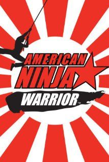 American Ninja Warrior.. yes I actually LOVE watching this show