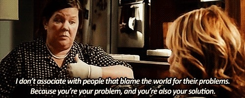 Couldn't agree with this more. (From the movie Bridesmaids): Movies Quotes, Word Of Wisdom, Inspiration, Solutions, Truths, So True, Movies Bridesmaid, Living, True Stories