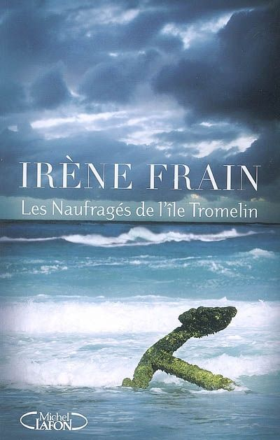 Les naufragés de l'île Tromelin / Irène Frain. http://catalogue.biblio.rinalasnier.qc.ca/in/faces/details.xhtml?id=p%3A%3Ausmarcdef_0000106339