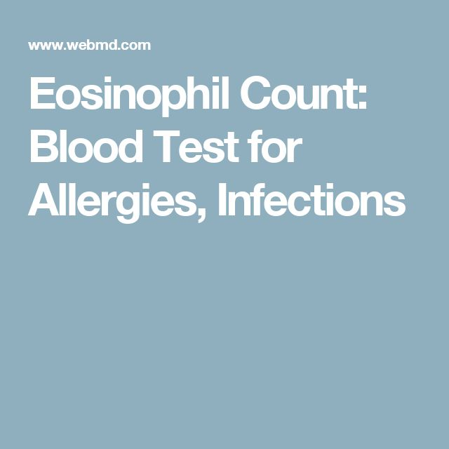Eosinophil Count: Blood Test for Allergies, Infections