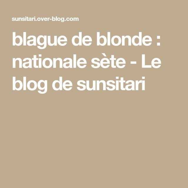 blague de blonde : nationale sète - Le blog de sunsitari