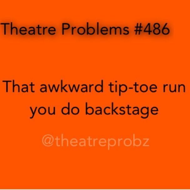 One time my shoes were so loud I would have to take them off while I ran behind stage. Totally felt like Cinderella!