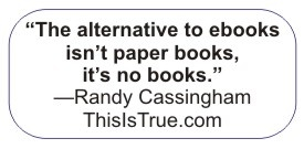 ebooks ... the future? I suspect he's right.Internet Dark, News Online, Author Note, Book Compilation, Historical Details, Drop Hints, Dark Age, Randy Cassingham, Cassingham Blog