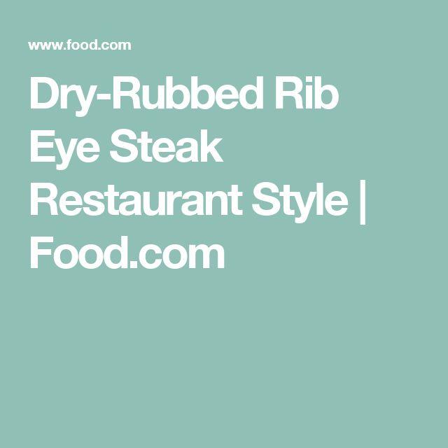 Dry-Rubbed Rib Eye Steak Restaurant Style   Food.com