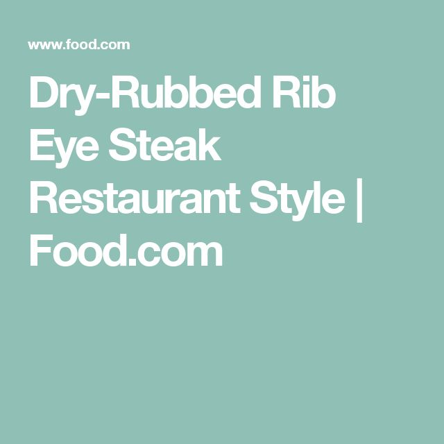 Dry-Rubbed Rib Eye Steak Restaurant Style | Food.com