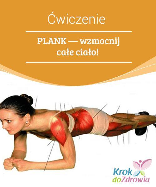 #Ćwiczenie PLANK — #wzmocnij całe ciało!  Dzięki metodzie Plank ćwiczymy i #tonujemy różne części naszego ciała, od nóg przez pośladki, plecy i na #brzuchu kończąc.
