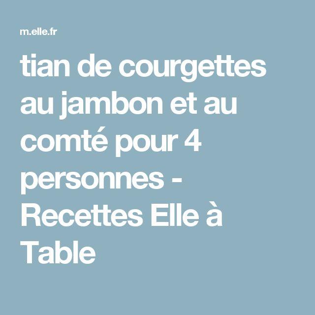 tian de courgettes au jambon et au comté pour 4 personnes - Recettes Elle à Table