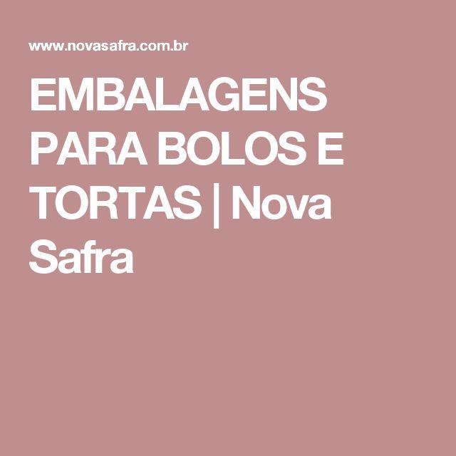 EMBALAGENS PARA BOLOS E TORTAS   Nova Safra