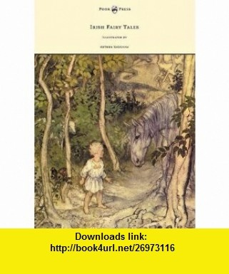 Irish Fairy Tales - Illustrated by Arthur Rackham (9781447449096) James Stephens, Arthur Rackham , ISBN-10: 1447449096  , ISBN-13: 978-1447449096 ,  , tutorials , pdf , ebook , torrent , downloads , rapidshare , filesonic , hotfile , megaupload , fileserve