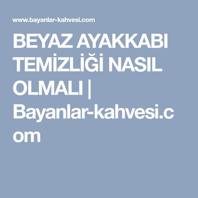 BEYAZ AYAKKABI TEMİZLİĞİ NASIL OLMALI | Bayanlar-kahvesi.com