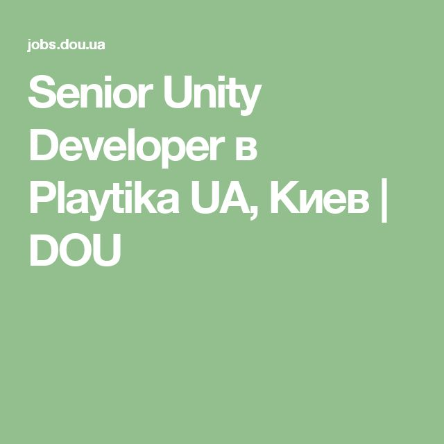 Senior Unity Developer в Playtika UA, Киев | DOU