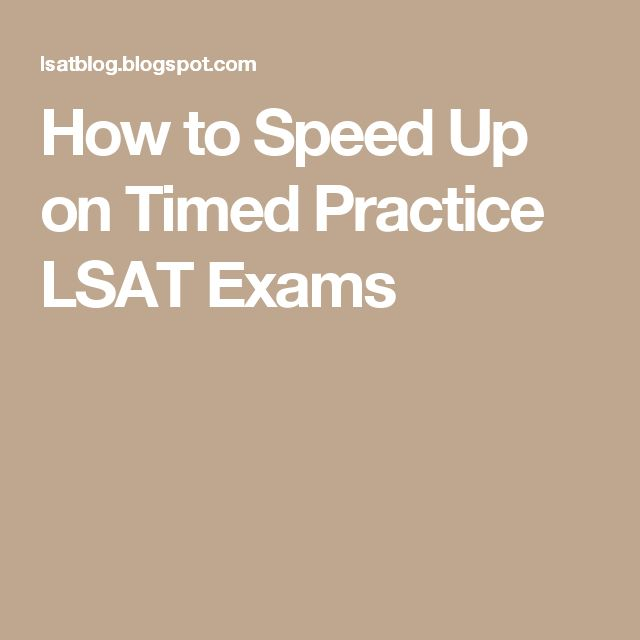 How to Speed Up on Timed Practice LSAT Exams