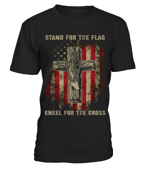 # Stand for the flag Kneel for the cross .  TIP: If you buy 2 or more (hint: make a gift for someone or team up) you'll save quite a lot on shipping.Click Here For More Design:Veterans Day T-shirts | Unique Veterans Day ApparelGuaranteed safe and secure checkout via:vietnam | veteran | retirement | patriot | navy | coast | guard | charity | afghanistan | army | war | vet | soldier | republican | police | military | airforce | funny | combat | iraq | abuse | 2nd | amendment | boat | bald…