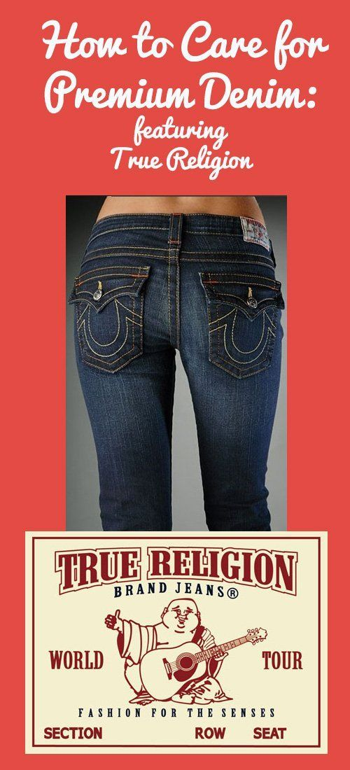 How to Care For Premium Denim: Featuring True Religion