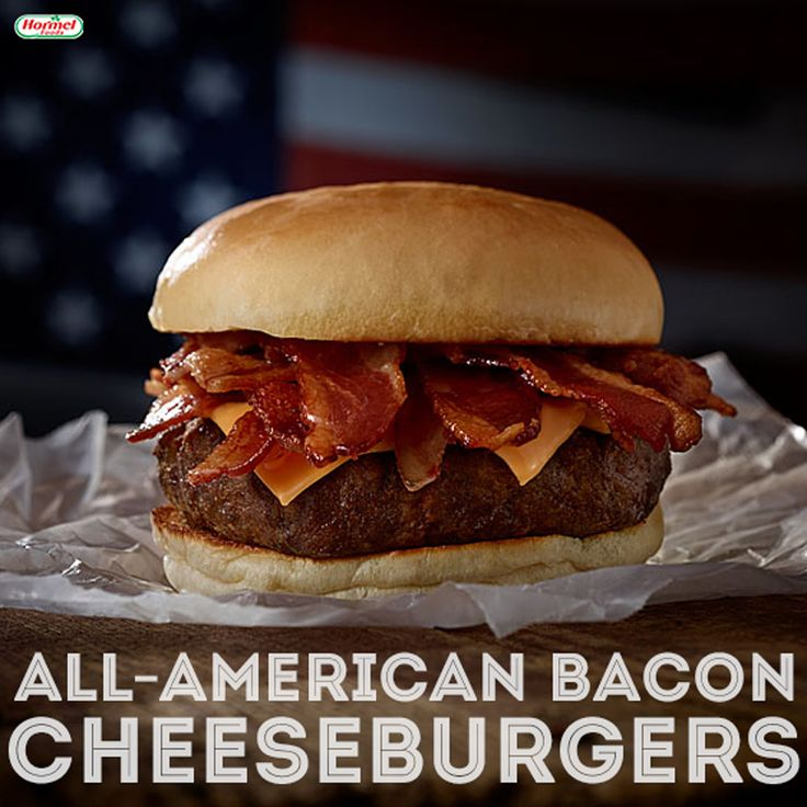 All-American Bacon Cheeseburgers | Food For Thought | Pinterest