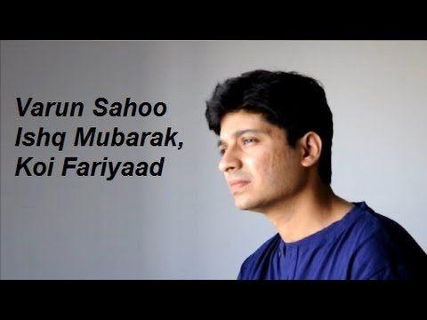 Ishq Mubarak & Koi Fariyaad Cover   Varun Sahoo   Tum Bin 2   Ankit Tiwa...