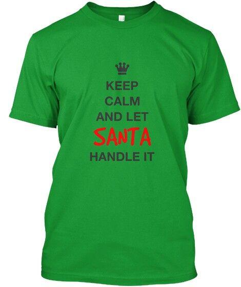 Keep Calm And Let Santa Handle It | Christmas #Santa Tee Green Unisex T-Shirt #Christmas #Holidays #cafepress #teespring #printondemand #printart #giftideas #pinoftheday #printapparel