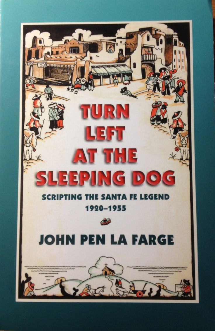 Santa Fe is indelibly quirky, and you can read about some of the people who made it so.: Sleeping Dogs, Books, Sleep Dogs, Fe Legends, Santa Fe, Pens