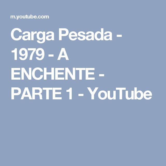 Carga Pesada - 1979 - A ENCHENTE - PARTE 1 - YouTube