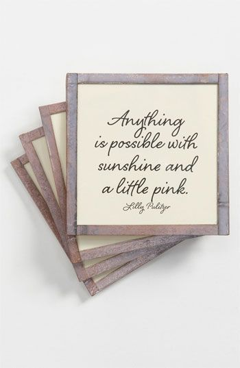"""""""Anything is possible with sunshine and a little pink"""" -Lilly Pulitzer"""