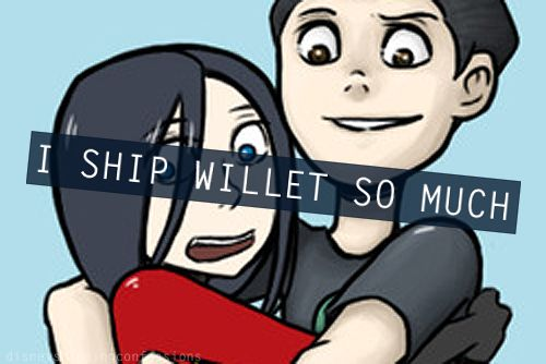 I DO SHIP WILLET SO MUCH!!!!!