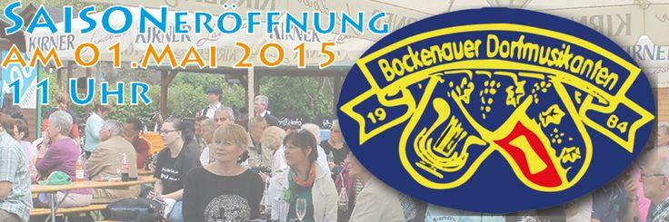 Saisoneröffnung am 01. Mai 2015 mit den Bockenauer Dorfmusikanten  Start um 11 Uhr