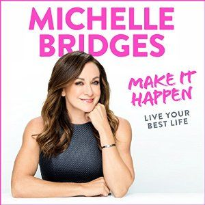Whether you want to get a new job, find a partner, lose weight or buy a house, Michelle Bridges will help you break down the barriers that block the path to reaching your goals in 'Make It Happen'.
