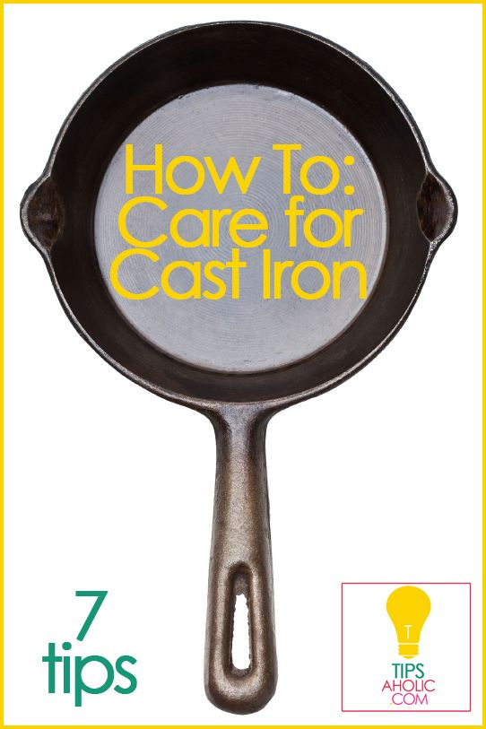 How to care for cast iron pans; tipsaholic.com