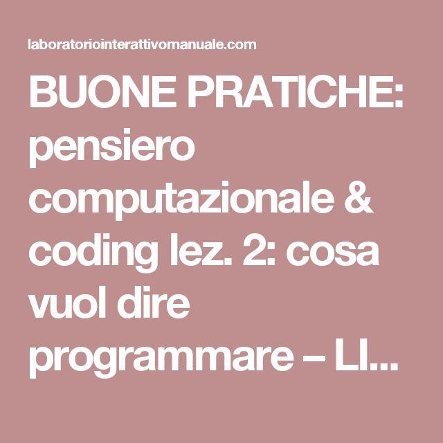 BUONE PRATICHE: pensiero computazionale & coding lez. 2: cosa vuol dire programmare – LIM – Laboratorio Interattivo Manuale