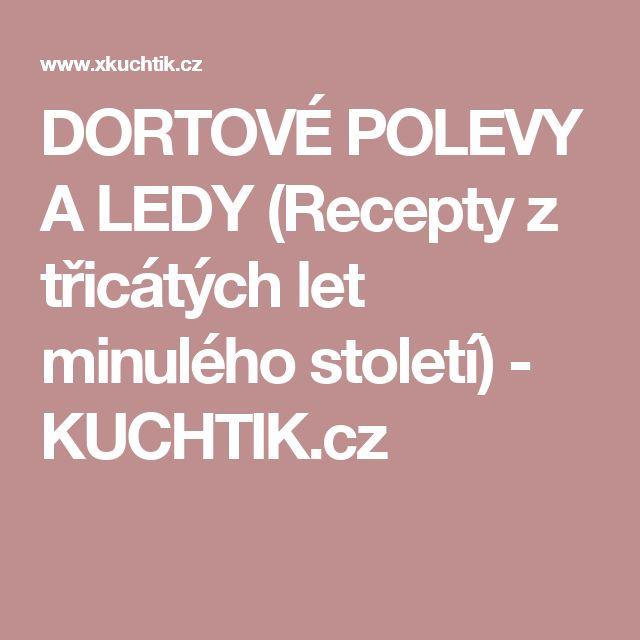 DORTOVÉ POLEVY A LEDY (Recepty z třicátých let minulého století) - KUCHTIK.cz