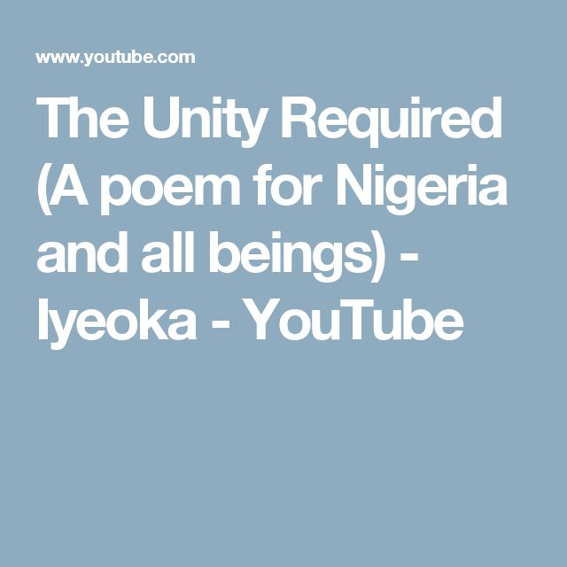 The Unity Required (A poem for Nigeria and all beings) - Iyeoka - YouTube