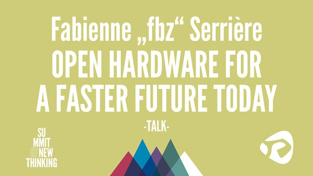 #SON12: Fabienne fbz Serrière - Open Hardware for a Faster Future Today by newthinking. http://open-strategies.de/sessions/open-hardware-for-a-faster-future-today