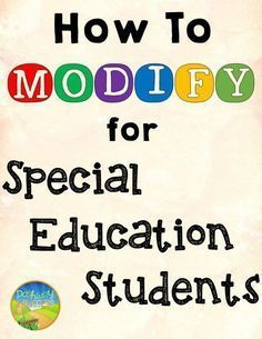 How to Modify for Special Education http://www.thepathway2success.com/how-to-modify-for-special-education/