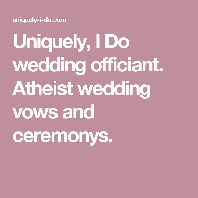 Uniquely, I Do wedding officiant. Atheist wedding vows and ceremonys.